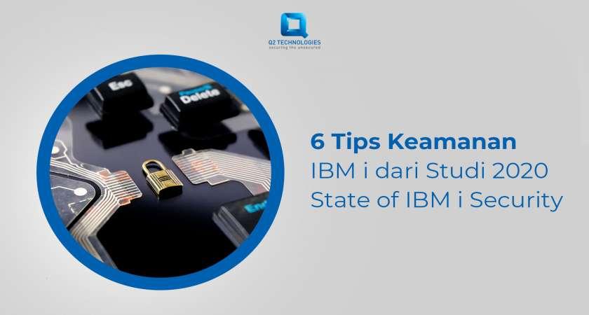 6 Tips Keamanan IBM i dari Studi 2020 State of IBM i Security